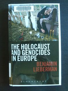 The Holocaust and genocides in Europe by Benjamin David Lieberman.