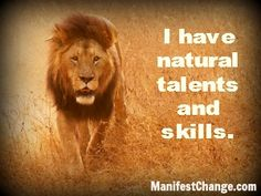 Affirmation for Peak Performance: I have natural talents and skills.