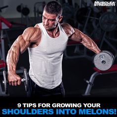 9 tips for growing your shoulders into small melons.
