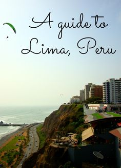 What to do in Lima, Peru. #travel #Peru