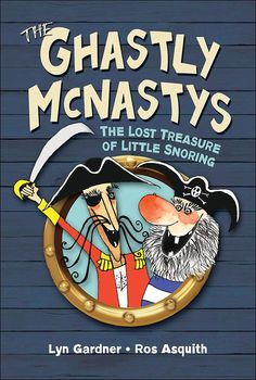 "Read ""The Ghastly McNastys: The Lost Treasure of Little Snoring"" by Lyn Gardner available from Rakuten Kobo. The Ghastly McNasty twins are the ghastliest, nastiest pirates ever to sail the seven seas, and they have invaded the to. Books For Boys, Childrens Books, Good Books, Books To Read, Chapter Books, School Boy, Snoring, Fiction Books, The Guardian"