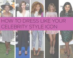 14 Easy Ways To Dress Like Your Favorite Celebrity