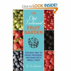 Old-Fashioned Fruit Garden: The Best Way to Grow, Preserve, and Bake with Small Fruit by Jo Ann Gardner