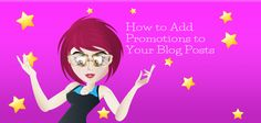 how to add promotions to your blog posts