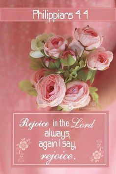 Philippians Rejoice in the Lord always; again I will say, rejoice. Bible Verses Quotes, Bible Scriptures, Biblical Quotes, Bible 2, Devotional Quotes, Bible Prayers, Religious Quotes, Jesus Quotes, Padre Celestial