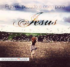 Corra para Jesus Cristo!