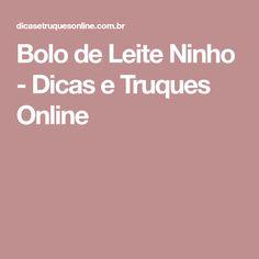 Bolo de Leite Ninho - Dicas e Truques Online Chocolate, Tips And Tricks, Stuff Stuff, Chocolates, Brown