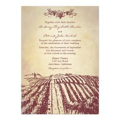 Tuscan Wine Winery Vineyard Wedding Invitations -Each invite features a vintage or rustic parchment background with a vineyard field landscape at the bottom. The top has a design of grapes, vines and leaves in a wine shade (hex color code #722F37).  Found:  http://www.zazzle.com/tuscan_wine_winery_vineyard_wedding_invitations-161145603884987751?rf=238473901001614851