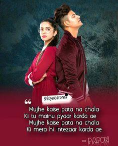 Mujhe Kaise Pata Na Chala Song Lyrics – Papon Song Lyric Quotes, Song Lyrics, My Best Friend, Best Friends, Me Too Lyrics, Imran Khan, Music Lovers, Self Love, Poems