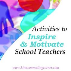 Activities to Inspire and Motivate Teachers