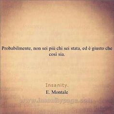 Italian Phrases, Italian Quotes, Literature Quotes, The Ugly Truth, New Me, Infp, Happy Life, Tattoo Quotes, Words