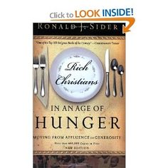 Rich Christians In An Age Of Hunger: Moving From Affluence To Generosity by Ronald J. Sider
