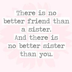 108 Sister Quotes And Funny Sayings With Images 100 Sister Quotes And Funny Sayings With Images Best Friend 1 Little Sister Quotes, Sister Quotes Funny, Brother Sister Quotes, Bff Quotes, Family Quotes, Funny Quotes, Nephew Quotes, Best Sister, Best Friend Sister Quotes