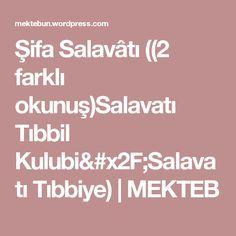 Şifa Salavâtı ((2 farklı okunuş)Salavatı Tıbbil Kulubi/Salavatı Tıbbiye)   MEKTEB