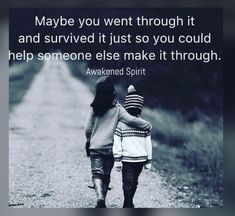 Quotes Sayings and Affirmations Maybe you went through it just so you could help someone else make it through. Favorite Quotes, Best Quotes, Love Quotes, Daily Quotes, Wisdom Quotes, Cool Words, Wise Words, Positive Quotes, Motivational Quotes