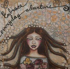 Title:  Embrace Everyday Adventure Inspirational Mixed Media Folk Art   Artist:  Stanka Vukelic   Medium:  Mixed Media - Mixed Media - Collage And Mixed Media Painting