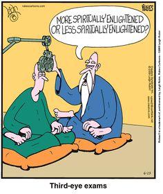 More spiritually enlightened or less spiritually enlightened? { third-eye exam }