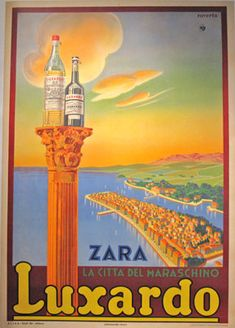 Luxardo Zara by Raveria 1939 Italy. This vertical Italian wine and spirits poster features a pillar with two bottles on top against a landscape of a city by the sea. Original Antique Posters.