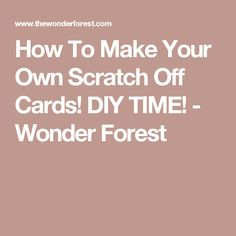 How To Make Your Own Scratch Off Cards! DIY TIME! - Wonder Forest