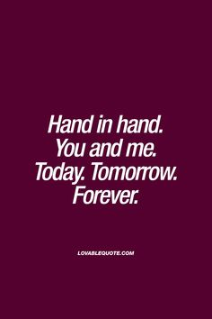 Hand in hand. You and me. Today. Tomorrow. Forever. #truelove #together