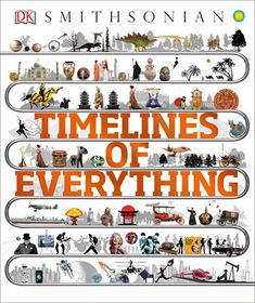Smithsonian: Timelines of Everything by DK Explore an illustrated history of the world through timelines for kids. From dinosaurs and Vikings to the history of robots and espionage, discover incredible world history in this lavish collection of. History Of Robots, History Books, World History, Non Fiction, Reading Online, Books Online, Dk Publishing, Kindle, Free Pdf Books