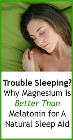 Trouble Sleeping? Why Magnesium is Better Than Melatonin for A Natural Sleep Aid - Natural Holistic Life