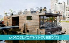 Eye Candy: 10 Amazing Houseboats From Around the World