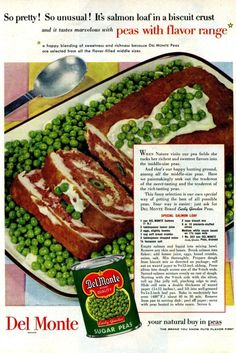 "Salmon loaf in a biscuit crust served with peas that have ""flavor range"". Vintage ad."