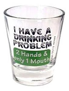 Have A Drinking problem Funny Shot Glasses, Shots Shots Shots, Glass Collection, Drinking, Tea Cups, Coffee Mugs, Flasks, Anonymous, Cheers