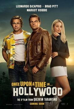 Once Upon a time in Hollywood Sharon Tate, Margot Robbie, Quentin Tarantino, Leonardo Dicaprio, Benjamin Bratt, Brad Pitt, Once Upon A Time, Candice Bergen, Hollywood Poster