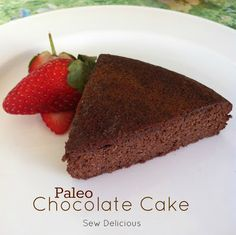 Sew Delicious: Paleo Chocolate Cake