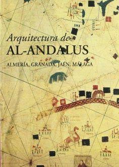 Arquitectura de Al-Andalus : Almería, Granada, Jaén, Málaga / coordinación general: Rafael López Guzmán Granada : Comares, 2002 #novetatsbellesarts #març2016 #CRAIUB