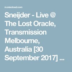 Sneijder - Live @ The Lost Oracle, Transmission Melbourne, Australia [30 September 2017] by Trance Family Global | Mixcloud