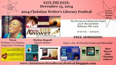 SAVE THE DATE:  December 13, 2014 in Baltimore, MD  I do hope you can join us for the 2014 Christian Writer's Literary Festival!