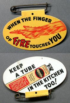 Have you been touched by the finger of fire before? According to this yellow oval pin made in 1943, all you had to do was apply some Unguentine burn salve—developed by Norwich products—to alleviate the pain.