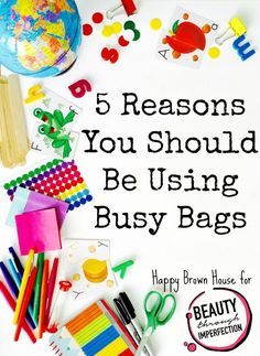 Are you using busy bags? Here's 5 Reasons Why You Should Be Using Busy Bags to help save your sanity and keep your toddler or preschooler engaged.