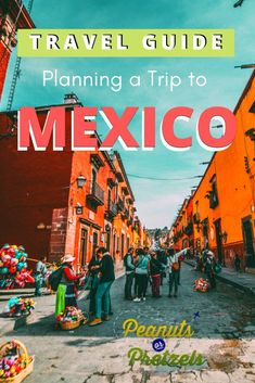 Mexico Travel Tips - Peanuts or Pretzels Mexico Vacation, Mexico Travel, Italy Vacation, Maui Vacation, Travel Tips, Travel Destinations, Travel Advice, Travel Guides, Fun Travel