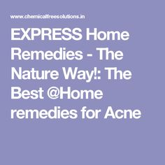 EXPRESS Home Remedies - The Nature Way!: The Best @Home remedies for Acne