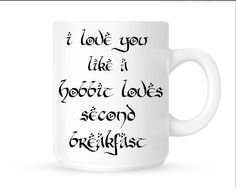 #LOTR I Love You Like a Hobbit Loves Second Breakfast Mug – 210 Kreations