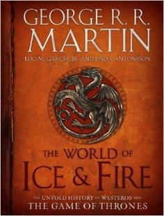 The World of Ice and Fire : The Untold History of Westeros and The Game of Thrones by George R. Martin This is the comprehensive guide to all things Game of Thrones and beyond. From the prehistory. Game Of Thrones Hardcover, Game Of Thrones Books, Game Thrones, George Rr Martin, Free Pdf Books, Free Ebooks, Tolkien, New Books, Books To Read