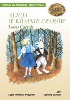 ALICJA W KRAINIE CZARÓW - LEWIS CARROL