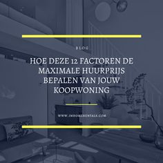 Hoe deze 12 factoren de maximale huurprijs bepalen van jouw koopwoning Serviced Apartments, Rental Apartments, Renting Out Your House, Apartment View, Utrecht, Sit Back And Relax, Rental Property, Property Management, Tours
