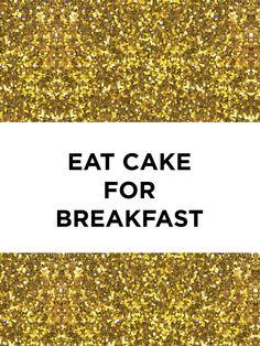 Eat cake for breakfast wallpaper