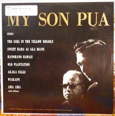 Pua & Johnny Almeida. My Son Pua.  Honolulu, Hawaii, Waikiki Records LP 127, no date. Hawaiian record.