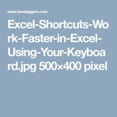 Excel-Shortcuts-Work-Faster-in-Excel-Using-Your-Keyboard.jpg 500×400 pixel