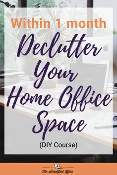DIY Home Office Decluttering Course   The Simplified Office Home Office Space, Home Office Decor, Diy Courses, Office Organization Tips, Mobile Office, Paper Clutter, News Space, Earn More Money, Filing System