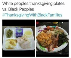 "I'm not sure what white family they are referring to but at any family get together our plates look just like the ""black family""   lol"