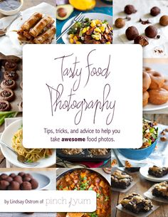 Tasty Food Photography from Pinch of Yum - I have this book and love it. It has helped my photography so much!