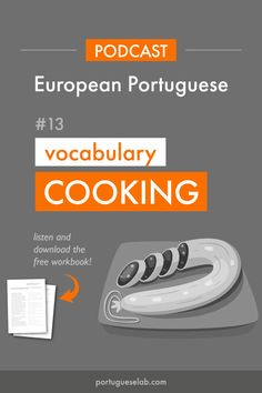 PLP 013 – Intermediate - Cooking vocabulary in Portuguese — Portuguese Lab Portuguese Grammar, Learn To Speak Portuguese, Learn Brazilian Portuguese, Portuguese Lessons, Portuguese Language, Portuguese Recipes, Learn French, Learn English, Common Quotes