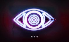 NERVE - Official Movie Site - NOW PLAYING